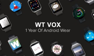 Time to celebrate with WT VOX the First Year of Android Wear Smartwatches