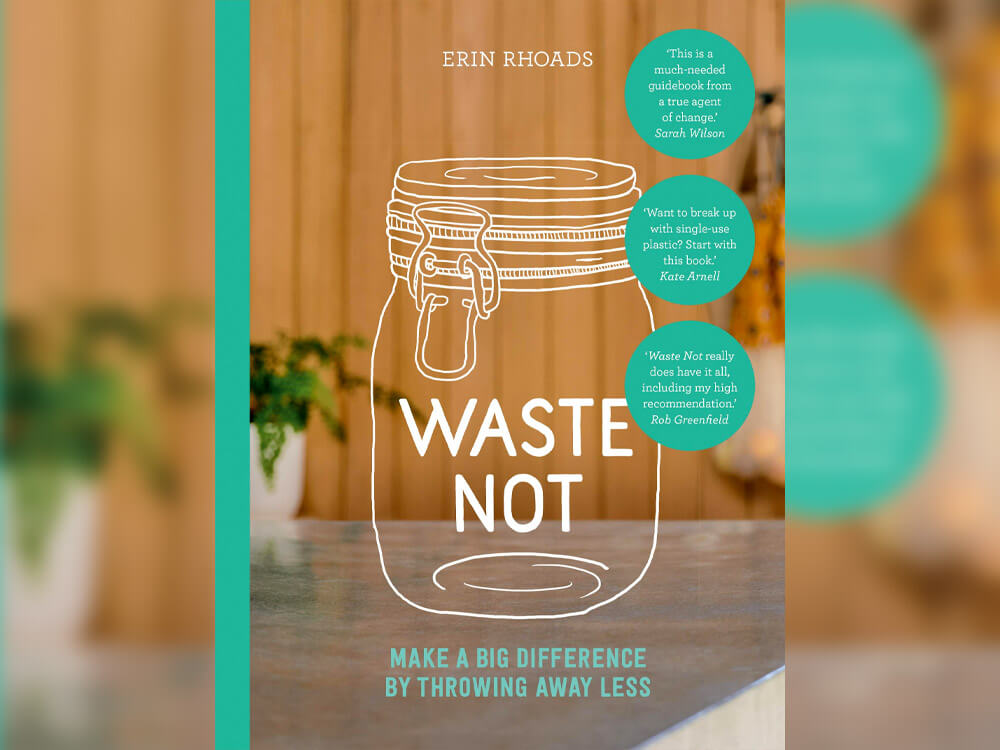 Sustainability Books - 'Waste Not: Make a big difference by throwing away less' by Erin Rhoads
