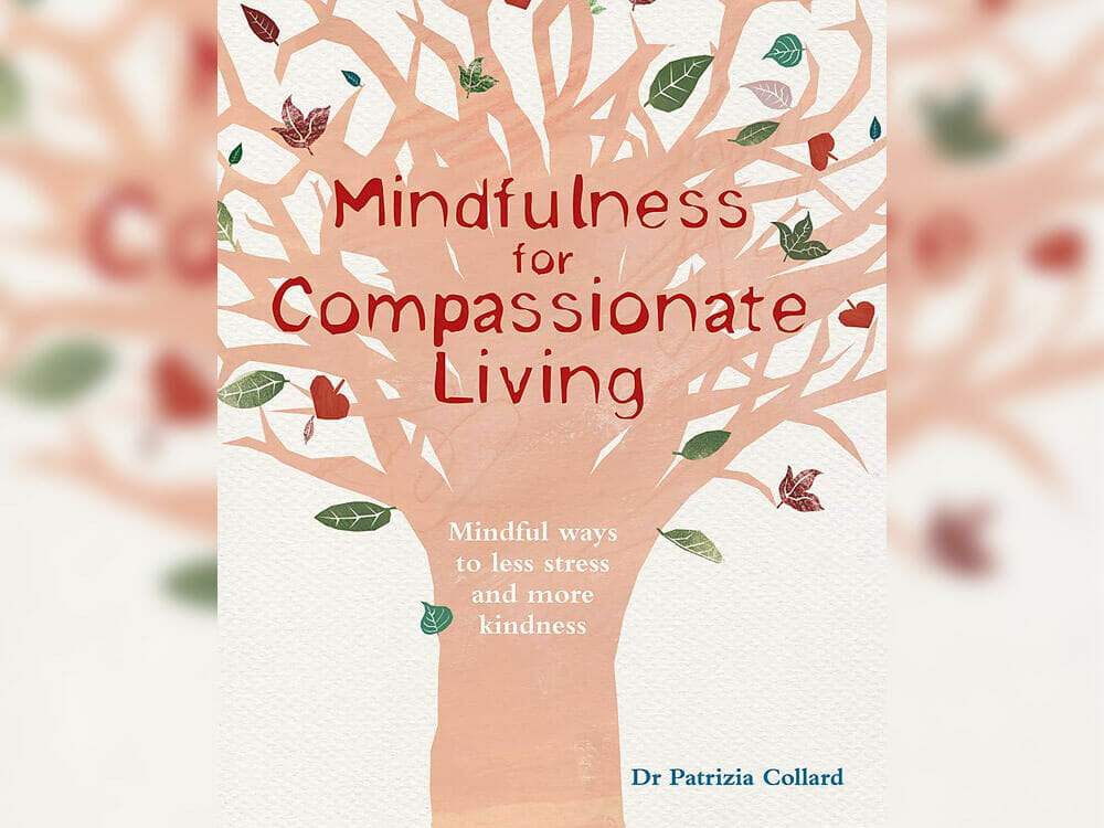 sustainable living books - 'Mindfulness for Compassionate Living' by Dr. Patrizia Collard
