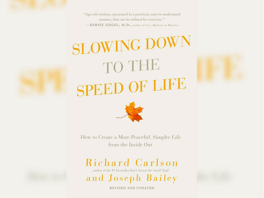 'Slowing Down to the Speed of Life' by Joseph Bailey and Richard Carlson - Sustainability Books and Sustainable Living Books