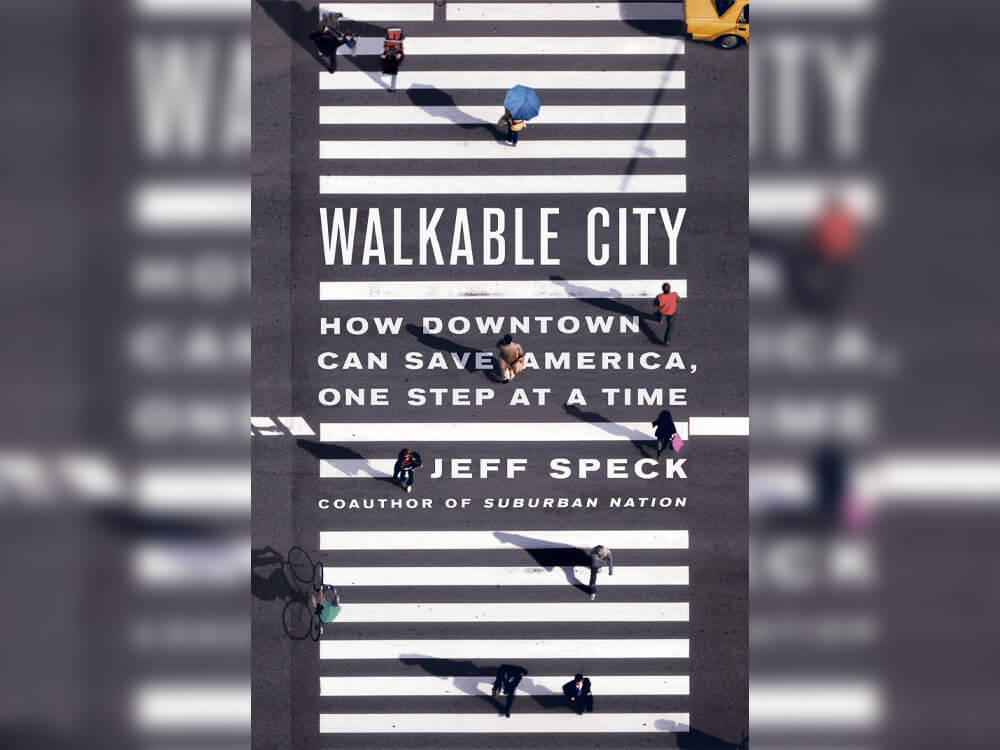 'Walkable City: How Downtown Can Save America, One Step at a Time' by Jeff Speck